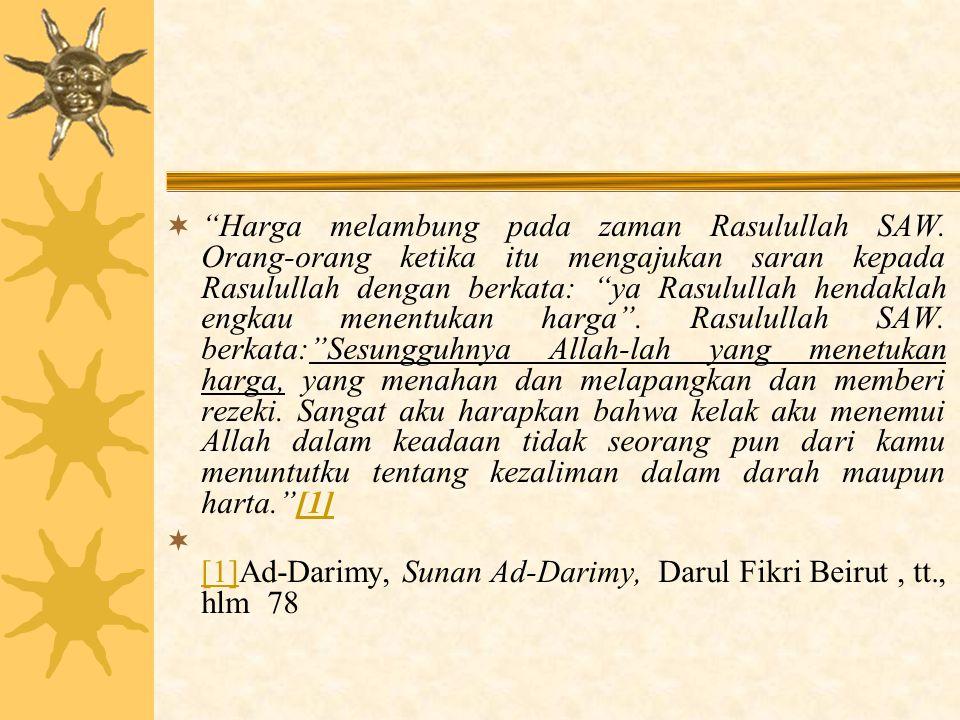 [1]Ad-Darimy, Sunan Ad-Darimy, Darul Fikri Beirut , tt., hlm 78